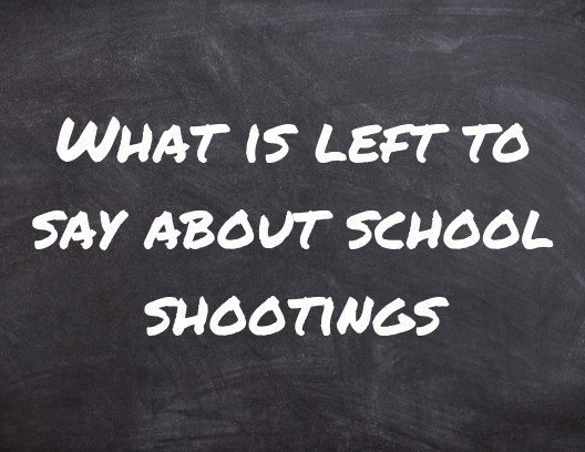 What is Left to Say About School Shootings