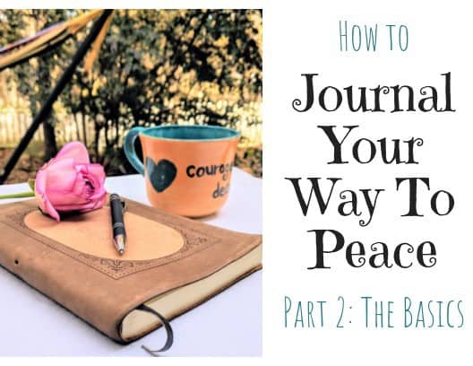 How To Journal Your Way to Peace: The Basics