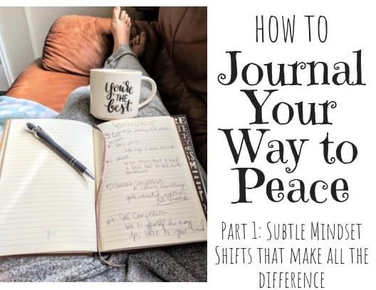 How to journal to peace with mindset changes that make a huge difference