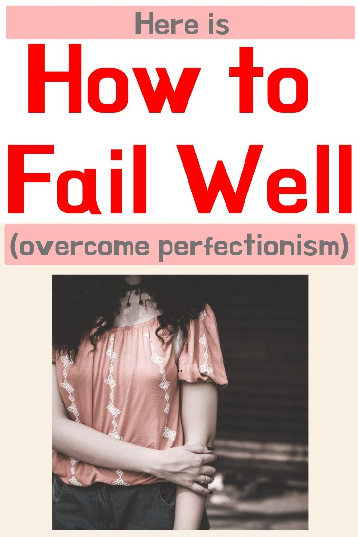fail well overcome perfectionism