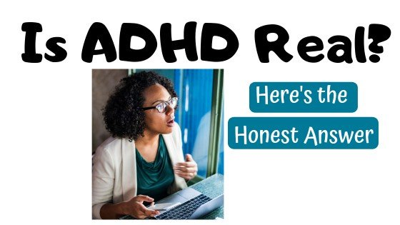 Is ADHD Real? Here is the Honest Answer.