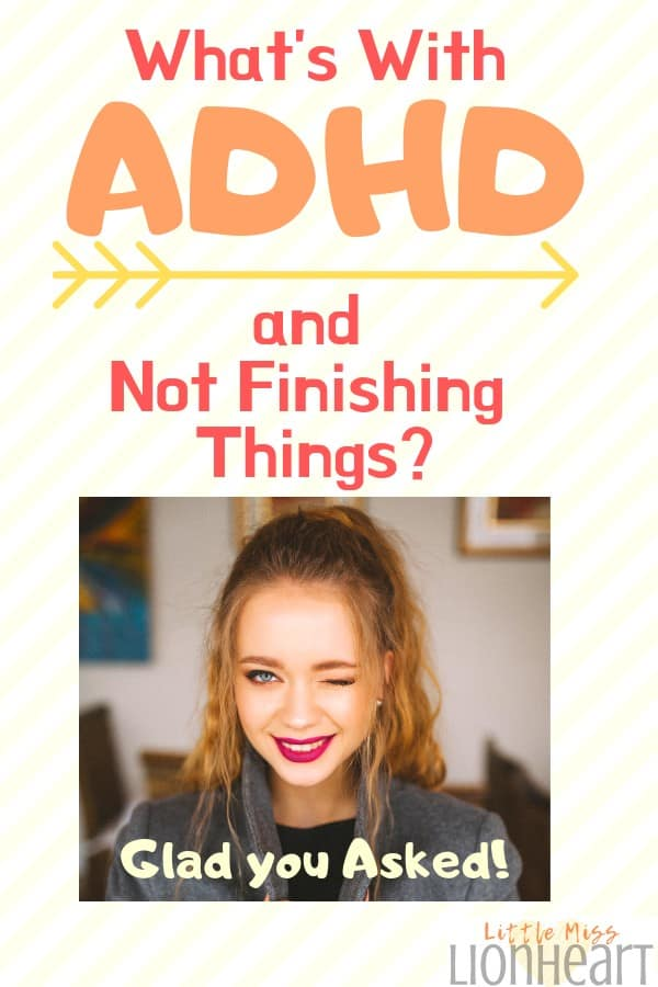 how to get things done and actually finish them with adhd