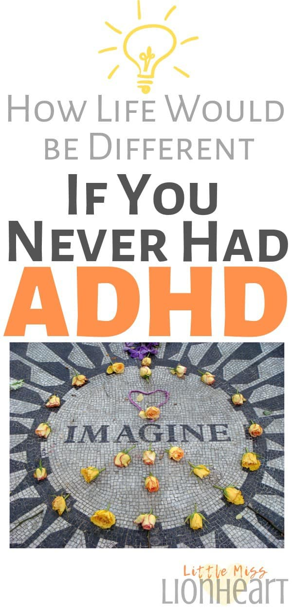 If you never had ADHD