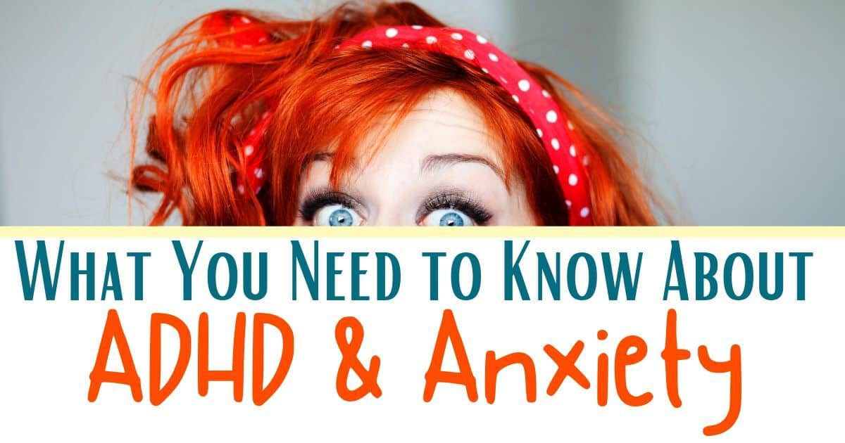 What You Need to Know About ADHD and Anxiety