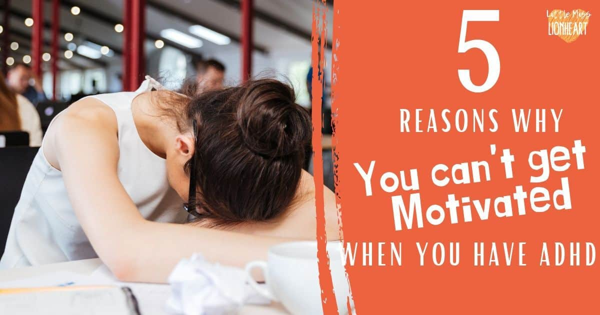 5 reasons why you are struggling to get motivated when you have ADHD and tips for how to overcome them to be more productive. #ADHD #ADHDinwomen #ADHDwomen #ADHDadult #AdultADHD