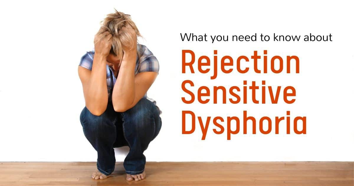 What You Need to Know About Rejection Sensitive Dysphoria