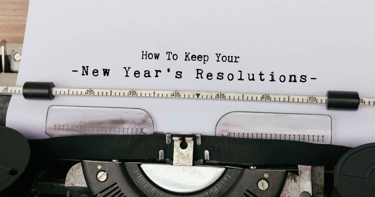 How to Keep Your New Year's Resolution This Year