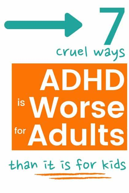 Adult ADHD is so much harder than most people realize and the consequences of ADHD in Adults are even more intense than they are for kids. People think ADHD problems are just about trouble in school, but it's so much more than that.  Find out 7 ways ADHD is worse for Adults than you realize.  #ADHD #ADHDadult #AdultADHD #ADHDkids #ADHDproblems