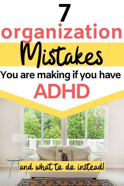 ADHD Organization is different and most of us are still making these mistakes. Here's what they are and what to do instead.