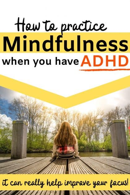 Mindfulness is one of the best natural ADHD strategies out there, but it's really difficult for us. Here's how to tweak mindfulness to make it work better for your ADHD brain.