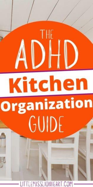 The ADHD Kitchen Organization Guide!